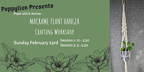 Macrame Plant Hanger Workshop - Session 2 tickets