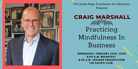 Practicing Mindfulness In Business w Craig Marshall | The Inside Edge tickets