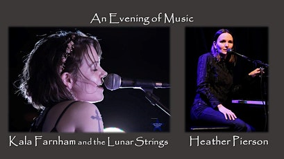 An Evening of Music with Kala Farnham and Heather Pierson tickets