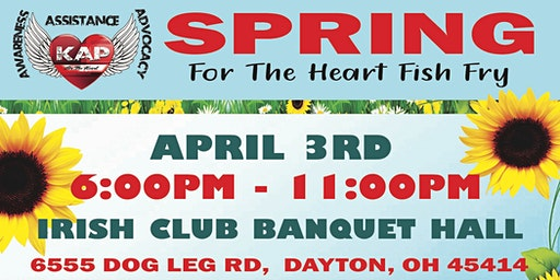 Spring for the Heart Fish Fry and More!!