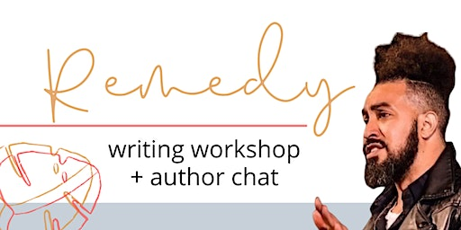 Remedy: Writing Workshop + Author Chat