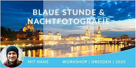 Fotografie Workshop Blaue Stunde und Nachtfotogarfie Dresden Tickets
