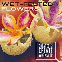 Spring Into Wet-Felted Flowers