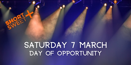 Short+Sweet: Day of Opportunity (7 March) tickets