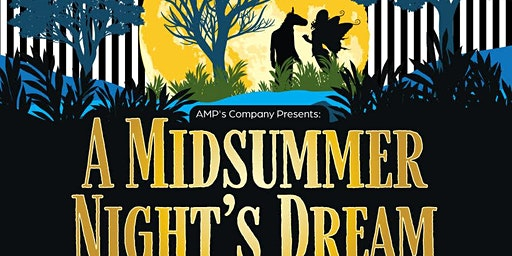 AMP's Company Presents A Midsummer Night's Dream