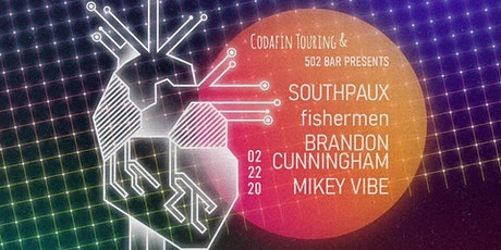 Southpaux|Fisherman|Brandon Cunningham|Mikey Vibe at 502bar tickets