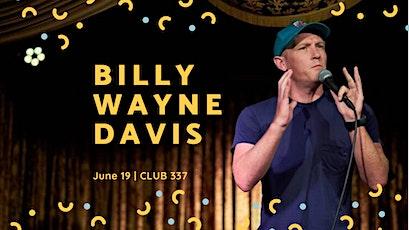 Billy Wayne Davis (Conan, Last Comic Standing, WTF, SquidBillies) Club 337 tickets