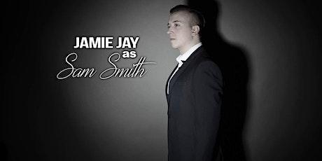 Jamie Jay as Sam Smith tickets