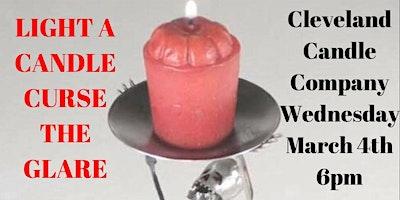 Light the Candle- Curse the Glare