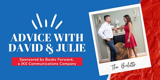 Advice with David and Julie Bulitt