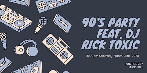 90's Party feat. DJ Rick Toxic