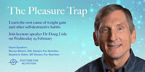 Dr Douglas J. Lisle: The Pleasure Trap - Mastering the Hidden Force that Undermines Health and Happiness