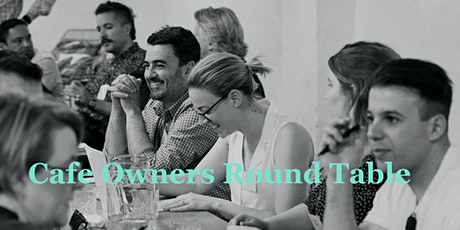 MELBOURNE: Cafe Owners Round Table tickets