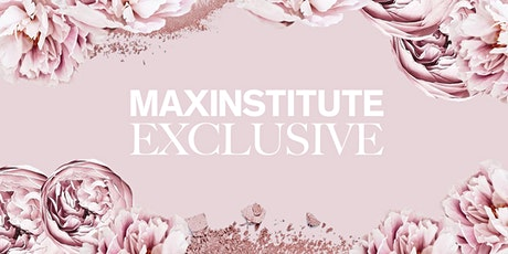 MAXINSTITUTE EXCLUSIVE Beauty Masterclass tickets