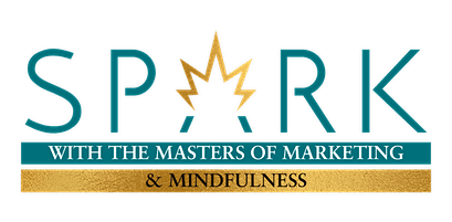 SPARK with the Masters of Marketing & Mindfulness