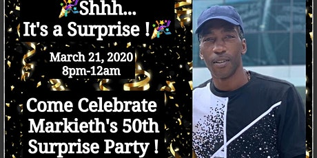 Markieth's Surprise 50th Party !! tickets