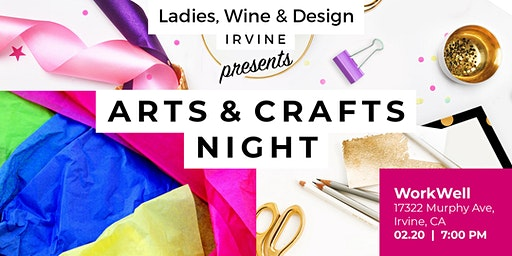 Ladies, Wine & Design Irvine presents: Arts & Crafts Night