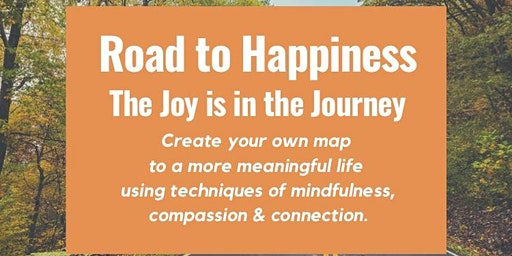 THE ROAD TO HAPPINESS: THE JOY IS IN THE JOURNEY