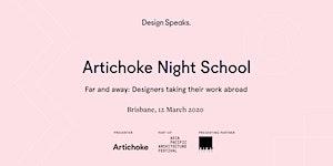 Artichoke Night School, Brisbane – Far and away:...