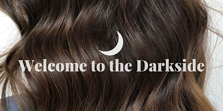 Welcome to the Darkside: Brunette Balayage, NYC tickets