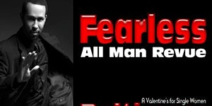 "Baltimore: ""Fearless"" All Man Revue"