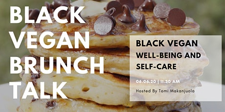Black-Vegan Brunch Talk : Black Vegan Well-Being and Self-Care tickets