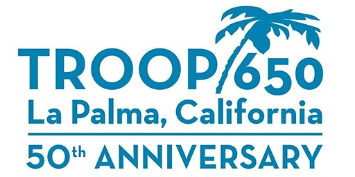 Troop 650  50th Anniversary Celebration