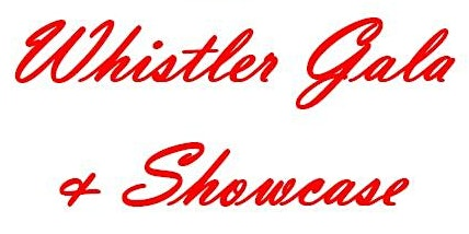 Whistler Gala & Showcase Fundraiser