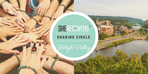 SHE RECOVERS Sharing Circle Lehigh Valley