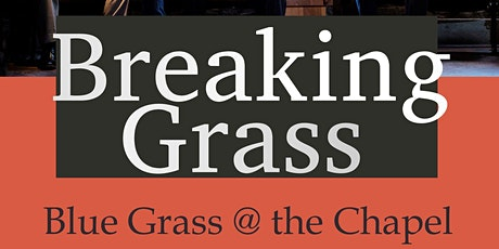 Blue Grass at the Chapel tickets