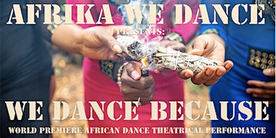 """""""We Dance Because"""" featuring Afrika We Dance"""