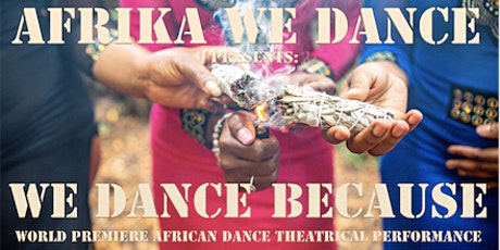 """We Dance Because"" featuring Afrika We Dance tickets"