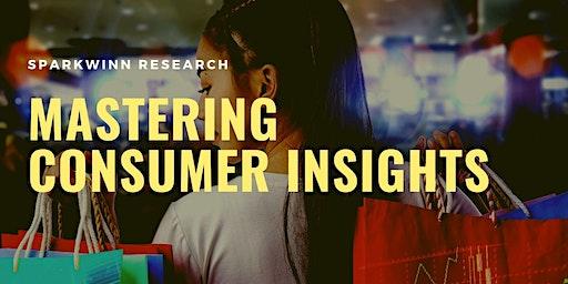 Mastering Consumer Insights