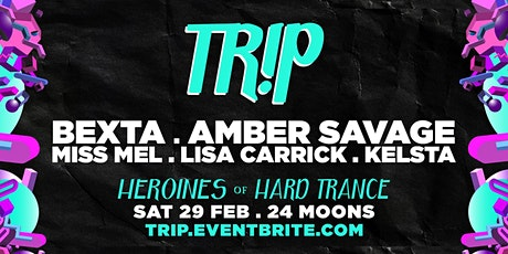 TR!P 12 : [HEROINES of HARD TRANCE] tickets