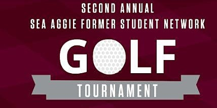 Second Annual Sea Aggie Former Student Network Golf Tournament
