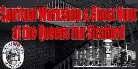 Spiritual Workshop & Ghost Hunt in Stratford tickets