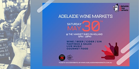 Adelaide Wine Markets - May 30th (postponed TBA) tickets