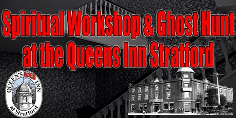 Spiritual Workshop & Ghost Hunt at the Queens Inn tickets