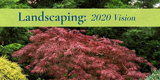 Landscaping with 2020 Vision