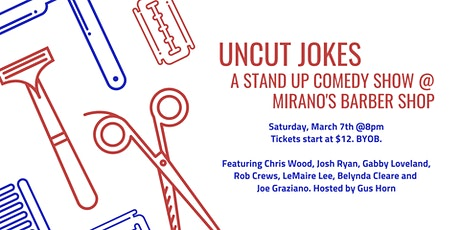 Uncut Jokes - Stand Up Comedy at MirAno's Barber Shop tickets