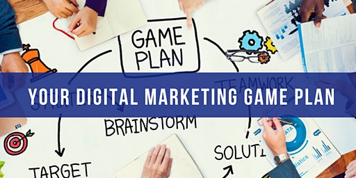 Your Digital Marketing Game Plan - 9 Ways To Win More Business in 2020!