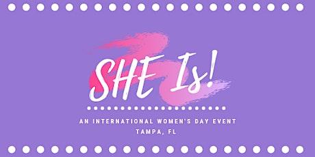 SHE Is! :An International Women's Day Event tickets