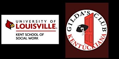 UofL Kent School Alumni Council's Agency Visit: Gilda's Club Kentuckiana