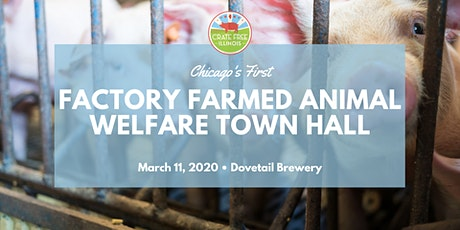 Chicago's First  FARMED ANIMAL WELFARE TOWN HALL tickets