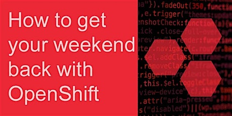 How to get your weekend back with Red Hat OpenShift tickets