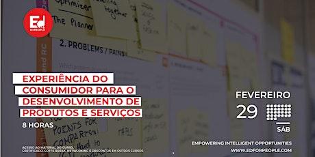 EXPERIÊNCIA DO CONSUMIDOR PARA O DESENVOLVIMENTO DE PRODUTOS E SERVIÇOS bilhetes