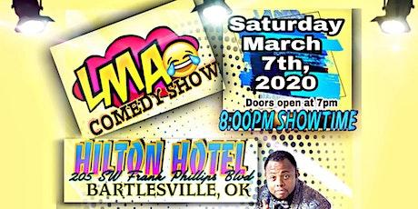 LMAO COMEDY SHOW ( Bartlesville Oklahoma) tickets