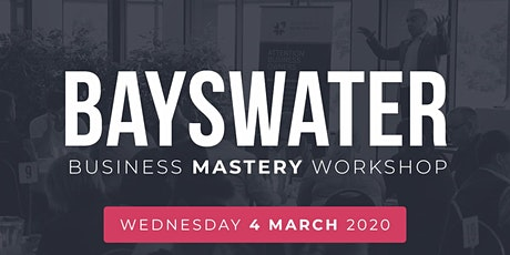 BAYSWATER Business Mastery Workshop tickets