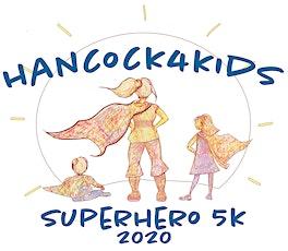 CANCELED Hancock4Kids' Superhero 5K Run/Walk and Kids' Dash 2020 tickets