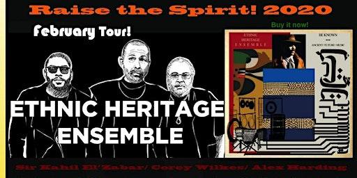 Kahil El'Zabar's Ethnic Heritage Ensemble - Raise the Spirit Tour